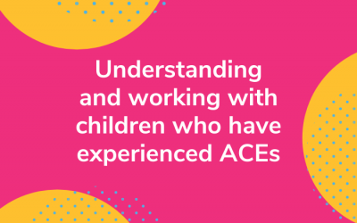 In this post we share tips to help you in working with children who have experienced ACEs. ACEs (Adverse Childhood Experiences) are traumatic or stressful events occurring in childhood which can have a lasting impact on a child's development and ability to engage in education.