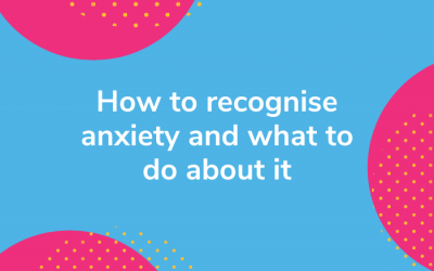 how to recognise anxiety and what to do about it